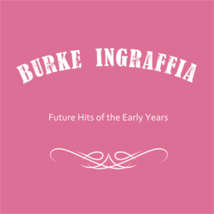 Burke Ingraffia greatest hits CD